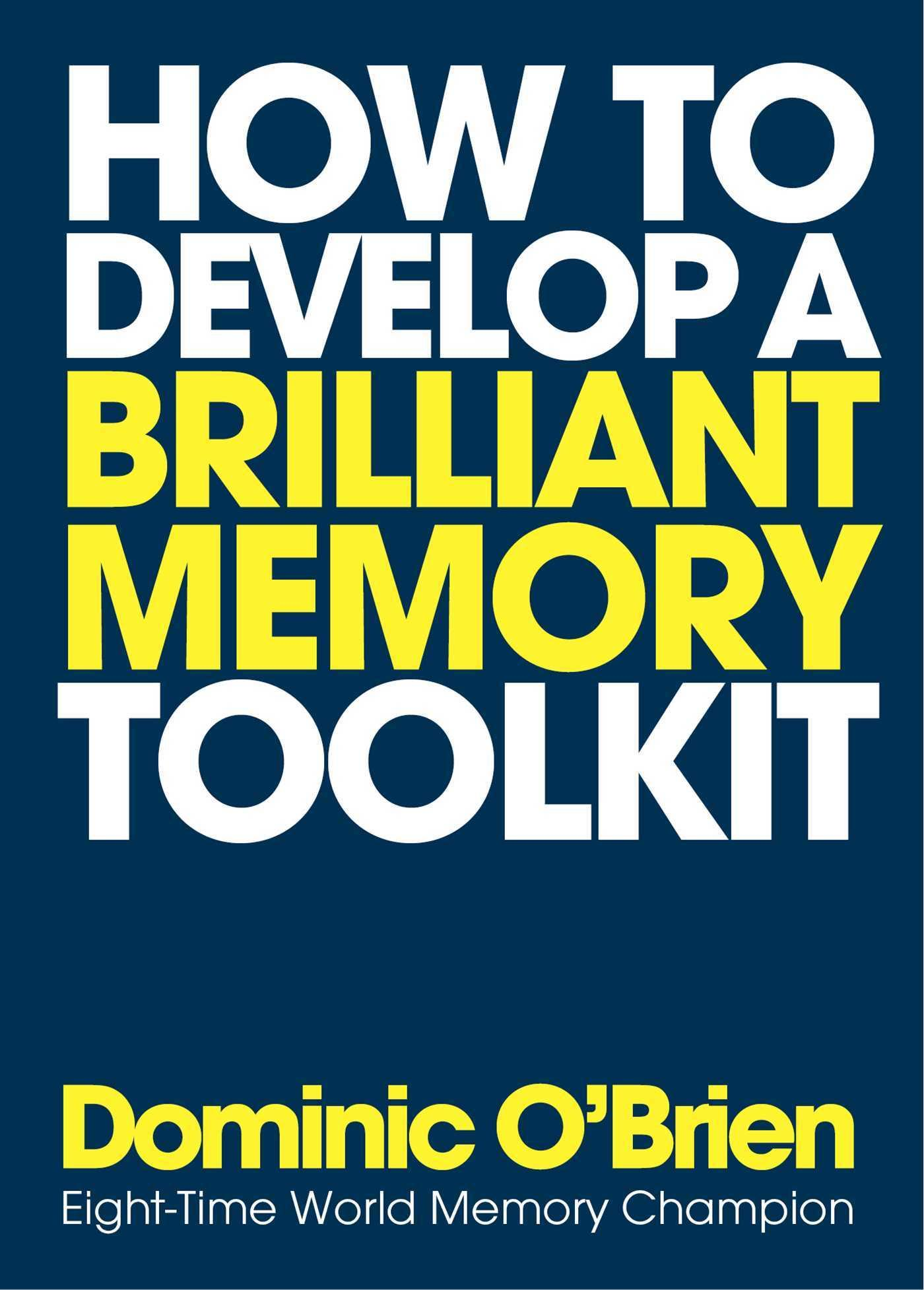 How To Develop A BrilliantMemoryToolkit