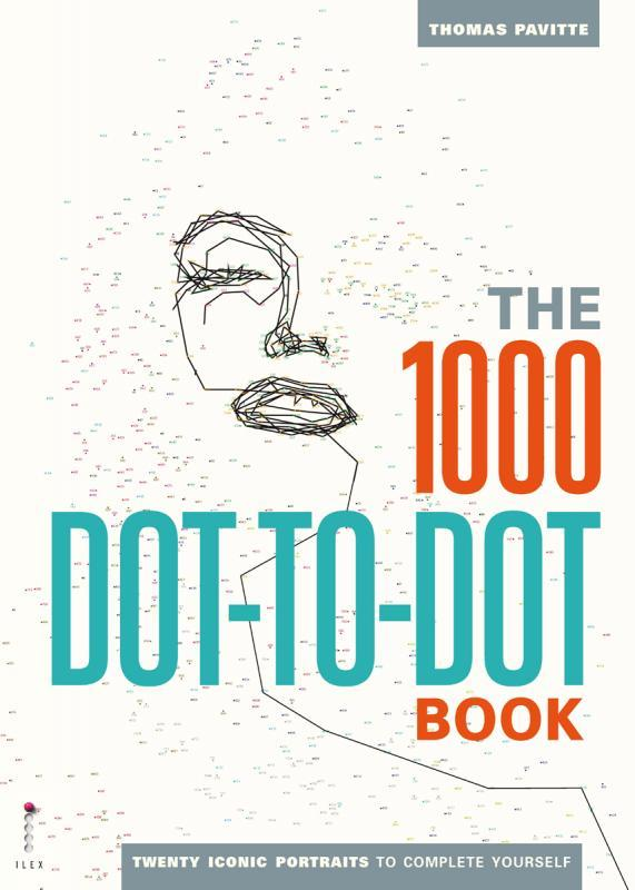 The 1000 Dot-to-Dot Book: Icons: twenty iconic portraits to complete yourself