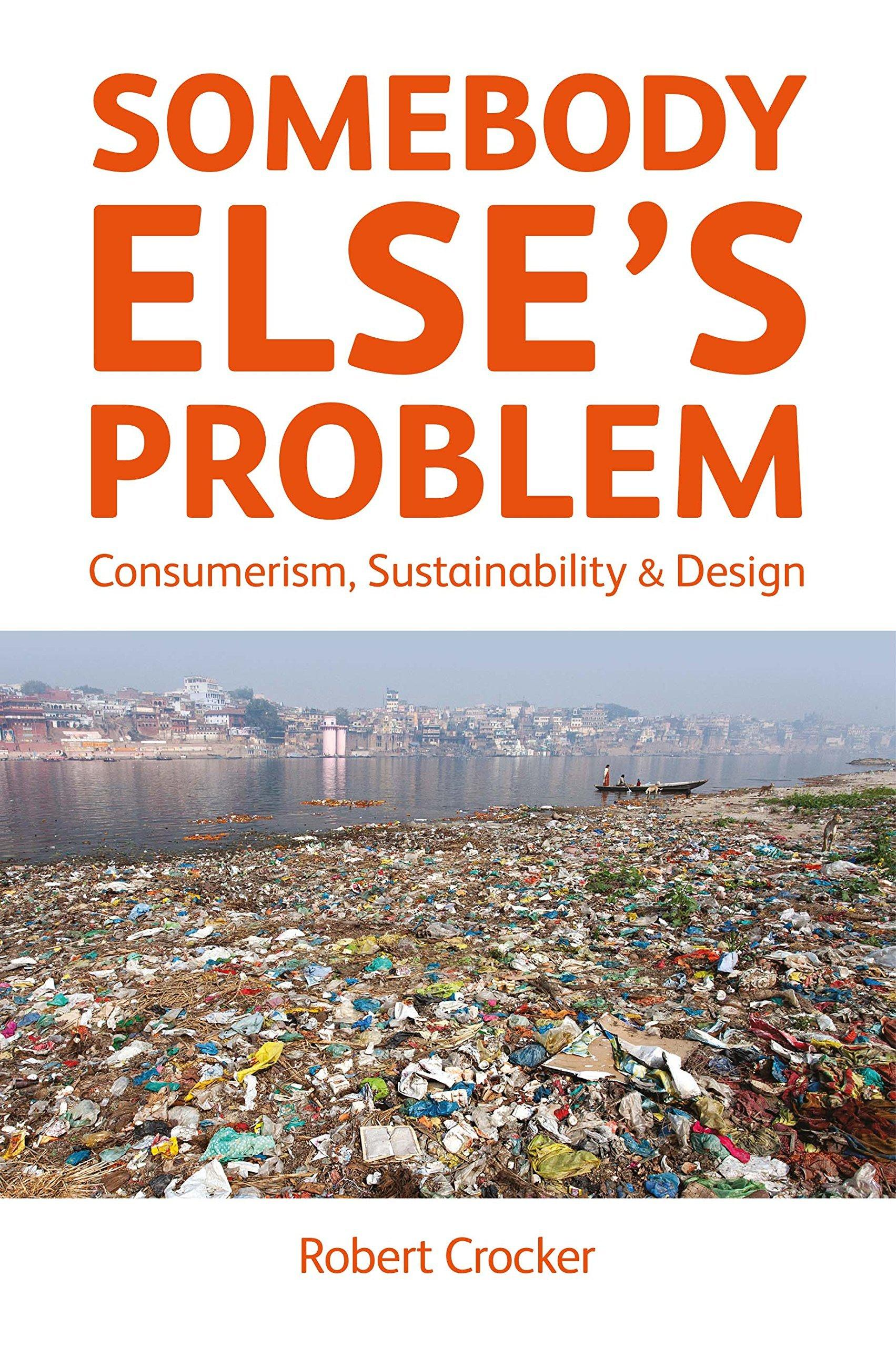 Somebody Else's Problem: Consumerism, Sustainability and Design