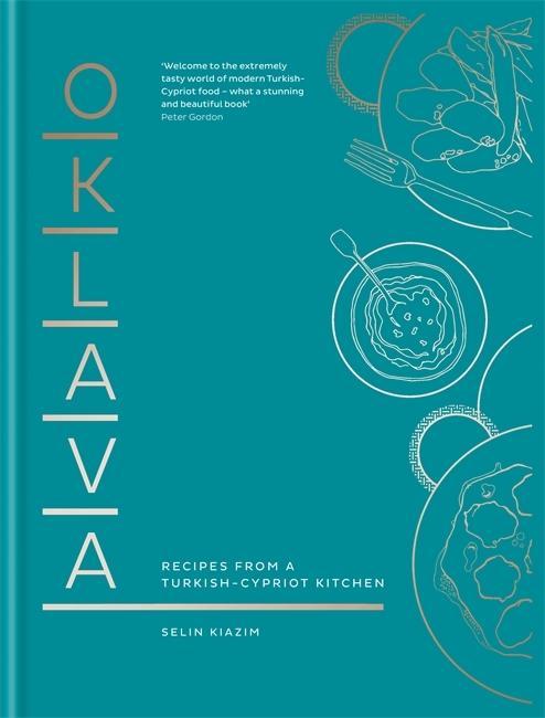 Oklava: Recipes from aTurkish-Cypriotkitchen
