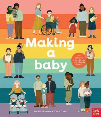 Making A Baby: An Inclusive Guide to How EveryFamilyBegins