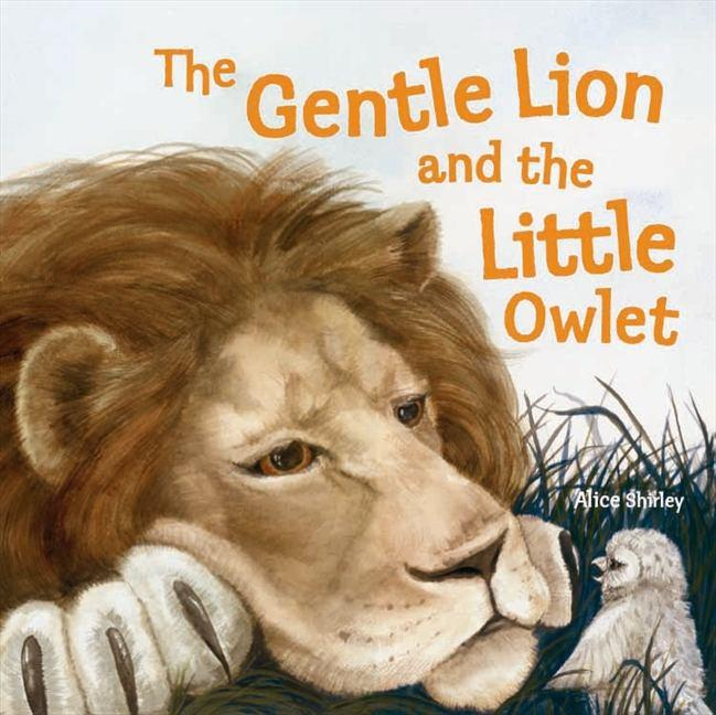 The Gentle Lion and Little Owlet: A Tale of an UnlikelyFriendship