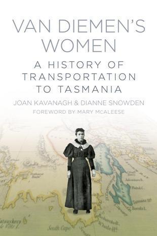Van Diemen's Women: A History of TransportationtoTasmania