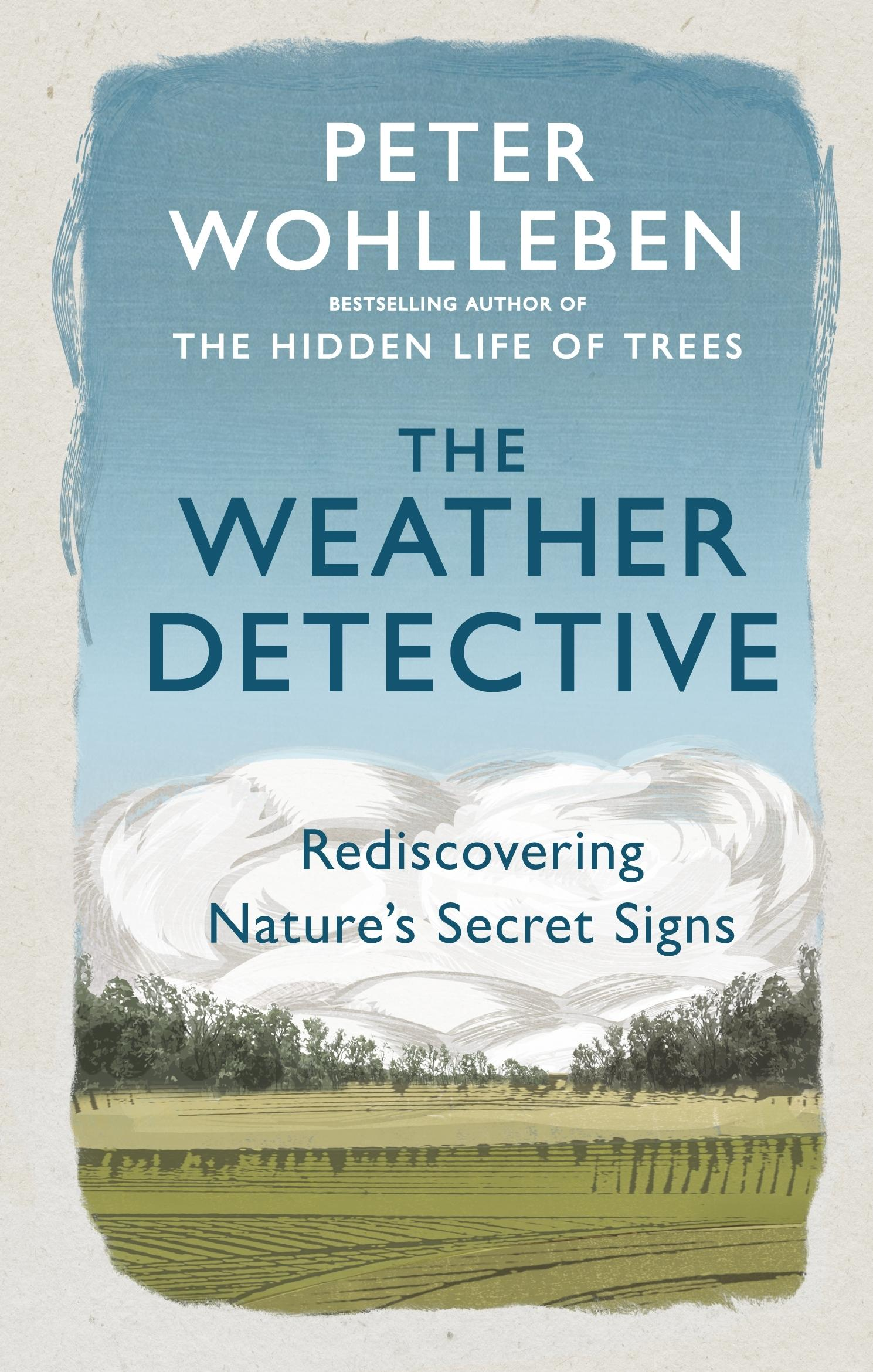 The Weather Detective: Rediscovering Nature'sSecretSigns