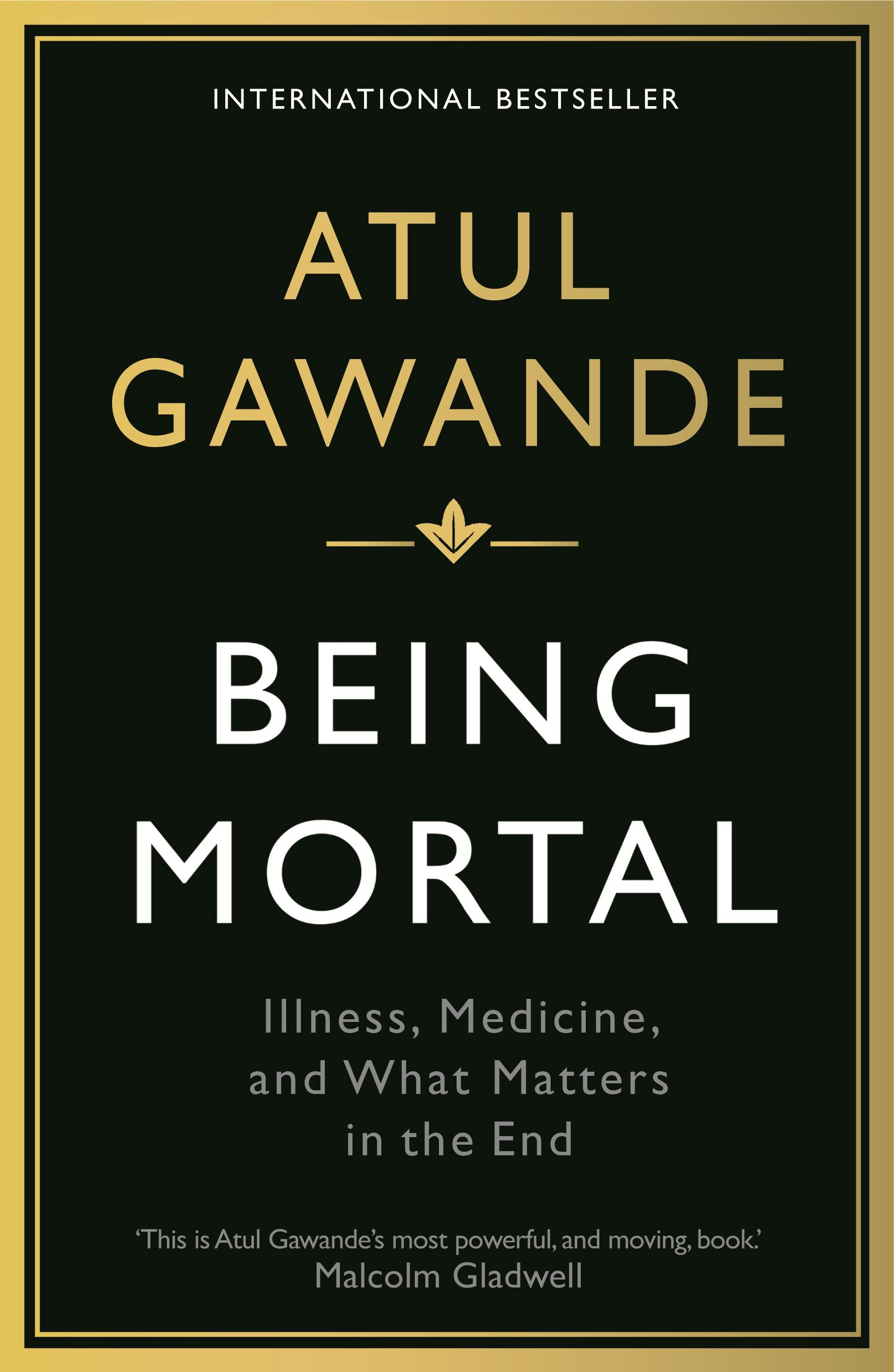 an analysis of old age and dying in the us being mortal by atul gawande The united states has a problem when it comes to conversations around death and dying, says dr atul gawande patients with life-threatening illnesses tend to focus on how to beat the steep odds against them, he says, without hearing from their doctors about how certain kinds of treatment might actually worsen their remaining time alive.