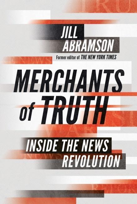 Merchants of Truth: Inside theNewsRevolution