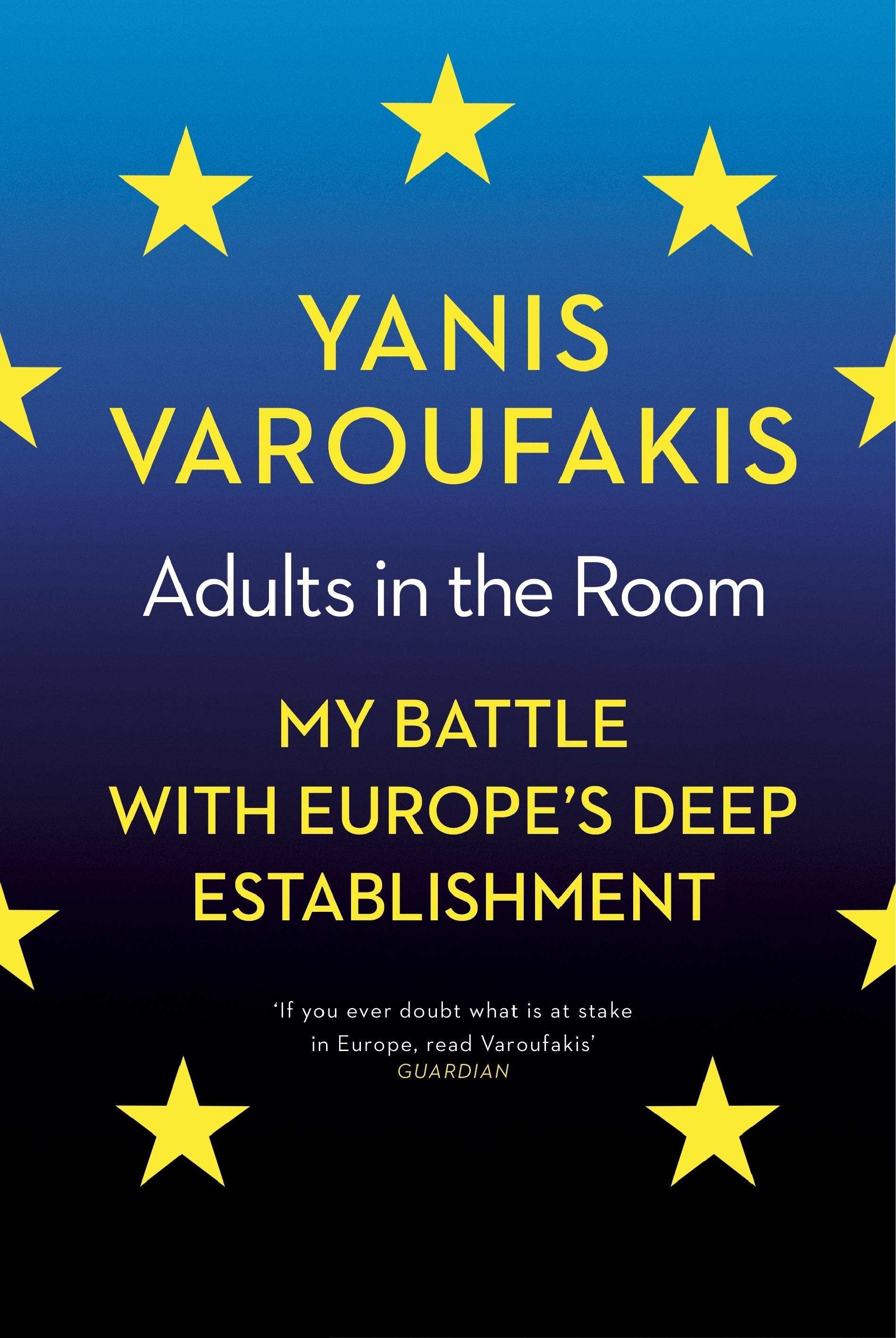 Adults In The Room: My Battle With Europe'sDeepEstablishment
