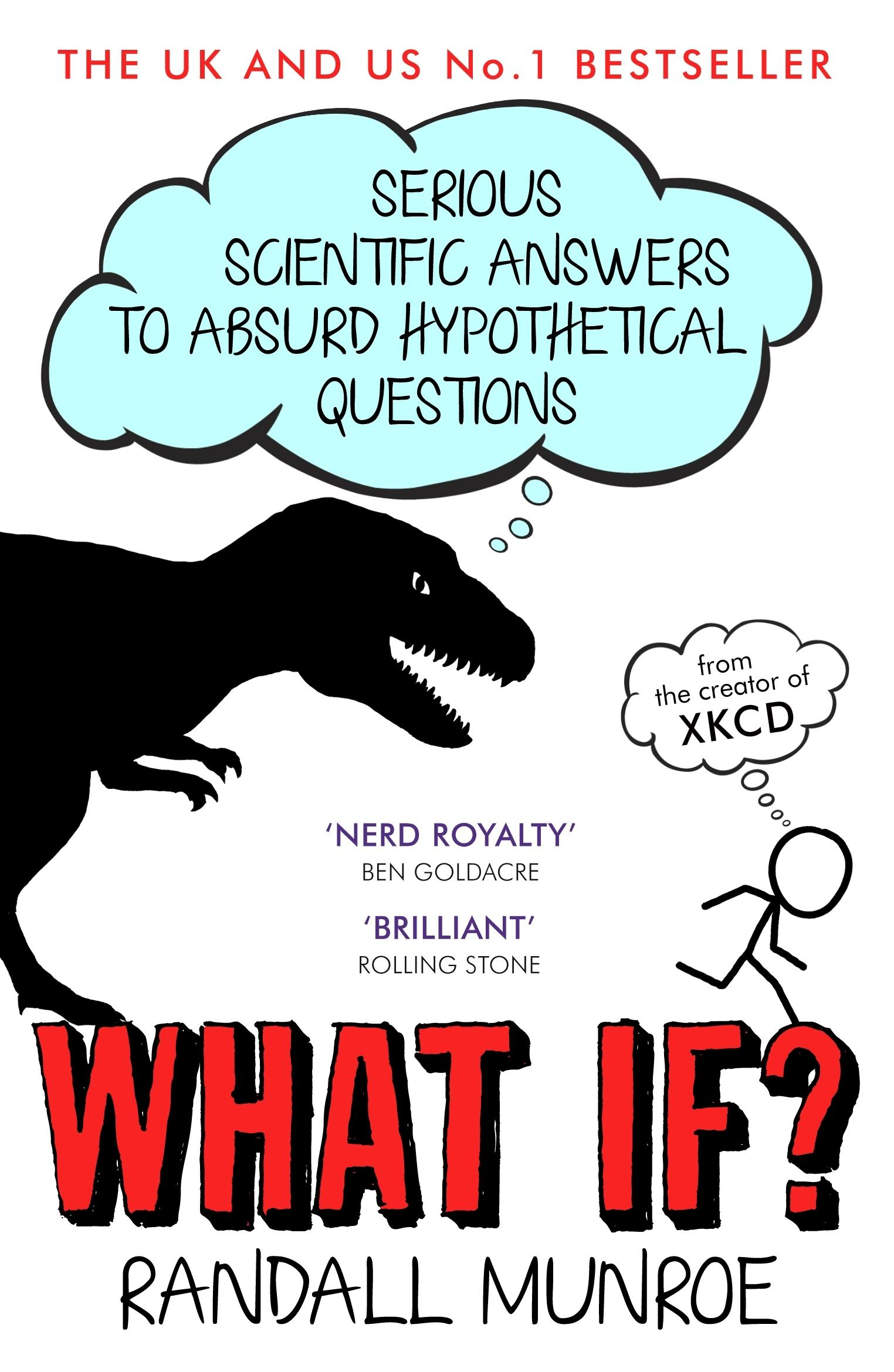 What If?: Serious Scientific Answers to AbsurdHypotheticalQuestions