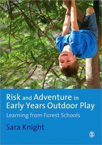 Risk and Adventure in Early Years Outdoor Play: Learning fromForestSchools
