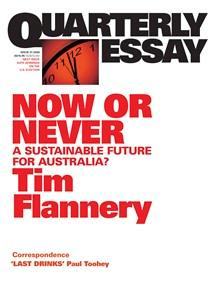 Now or Never: A Sustainable Future for Australia?: QuarterlyEssay 31