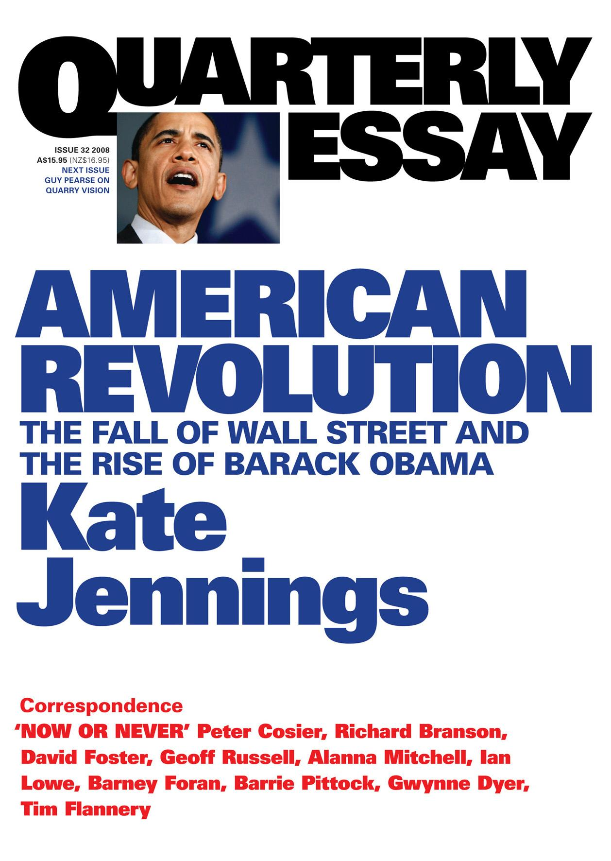 American Revolution: The Fall of Wall Street and the Rise of Barack Obama: QuarterlyEssay32