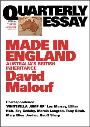 Made in England: Australia's British Inheritance: Quarterly Essay 12
