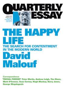 The Happy Life: The Search of Contentment in the Modern World: Quarterly Essay 41