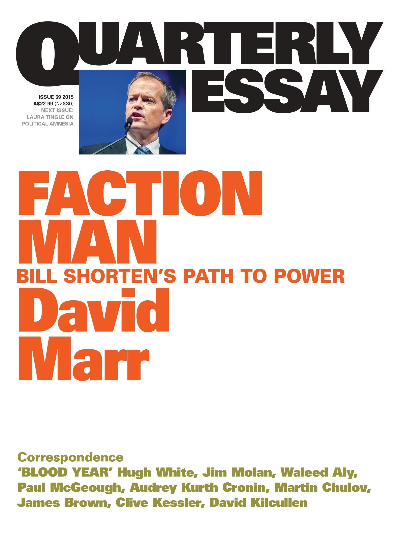 Quarterly Essay Issue 59: Faction Man - Bill Shorten's PathtoPower