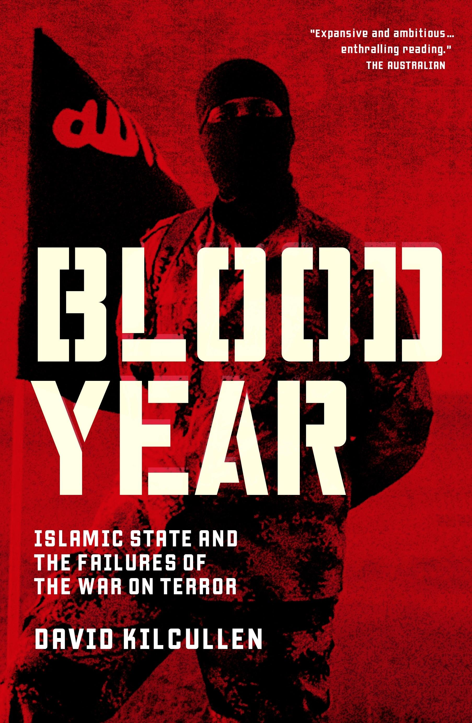 Blood Year: Islamic State and the Failures of the WaronTerror
