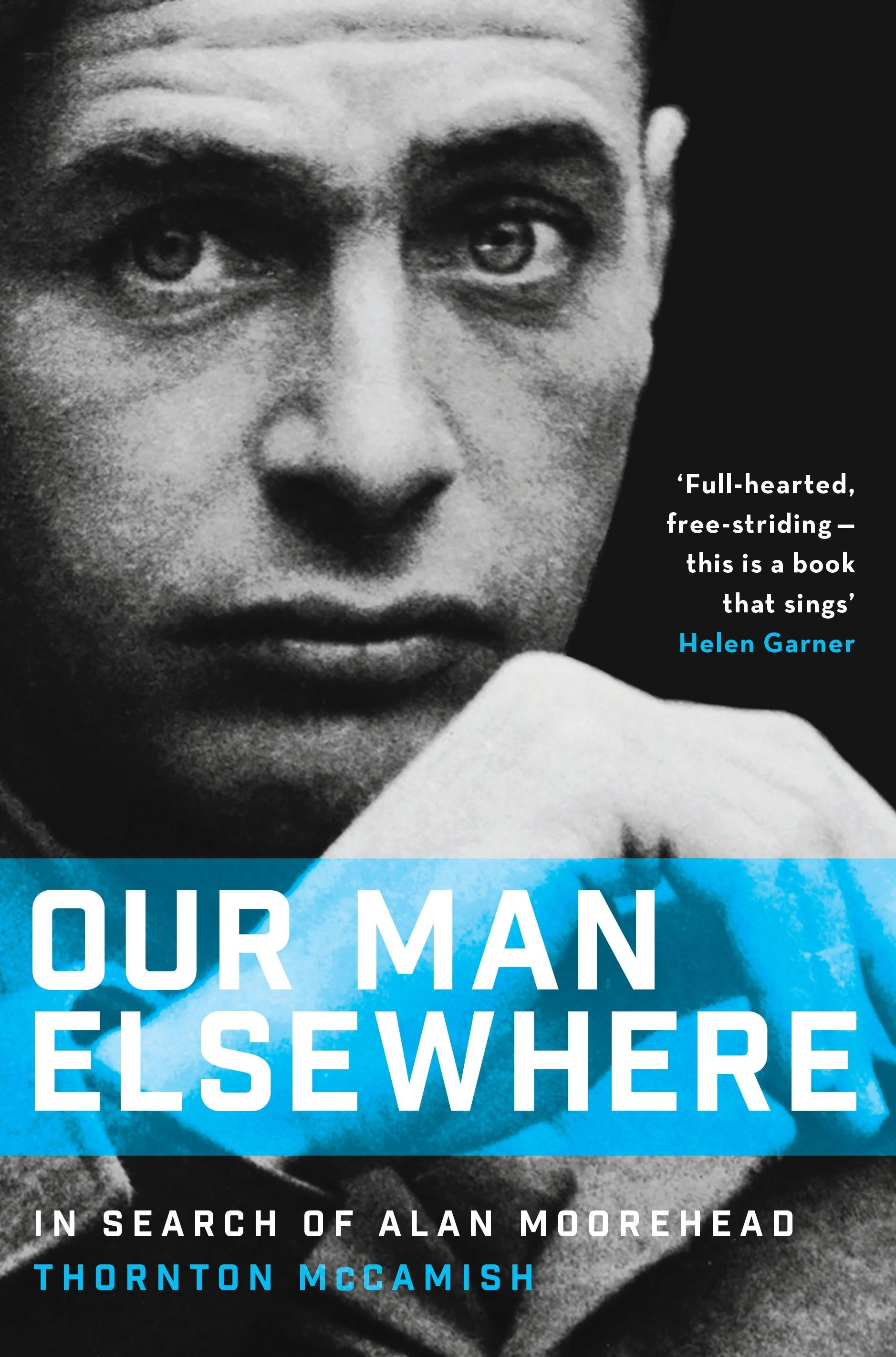 Our Man Elsewhere: In Search ofAlanMoorehead