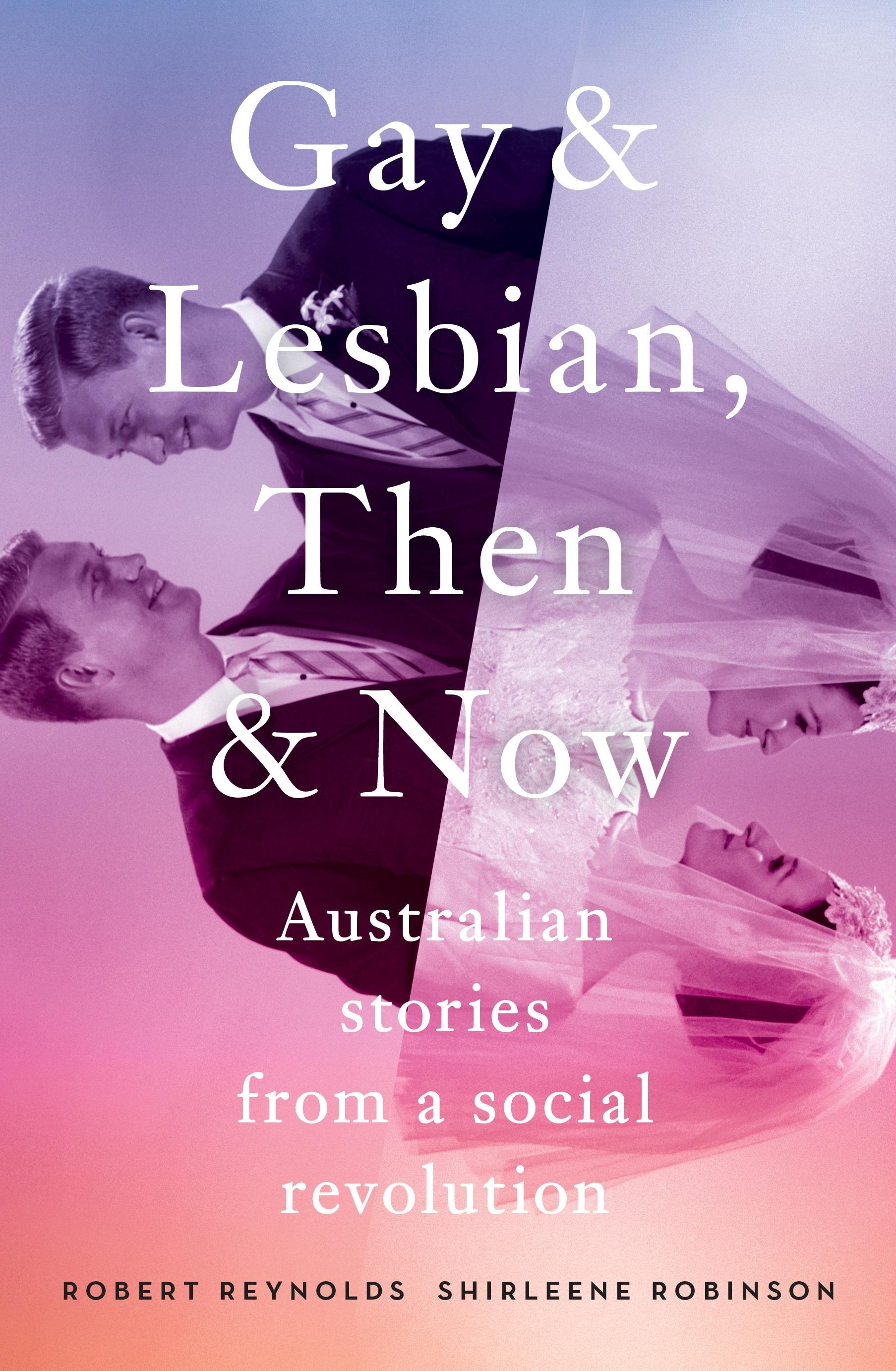 Gay and Lesbian, Then and Now: Australian Stories from aSocialRevolution