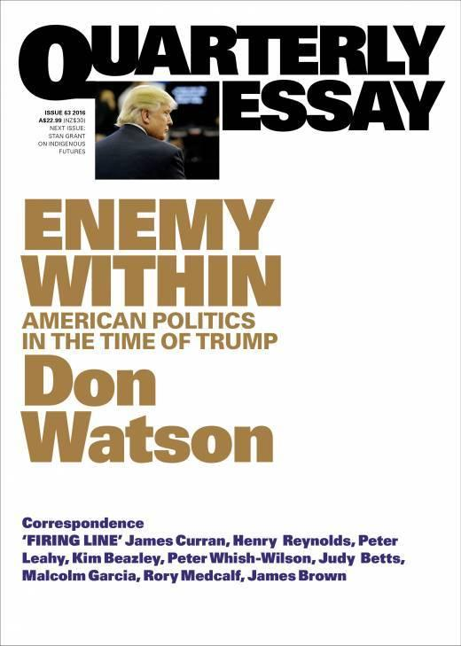 Quarterly Essay 63: Enemy Within - American Politics in the Time of Trump