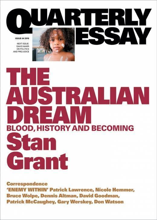 Quarterly Essay 64: The Australian Dream - Blood, HistoryandBecoming