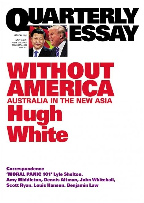 Quarterly Essay 68: Without America - Australia in the New Asia
