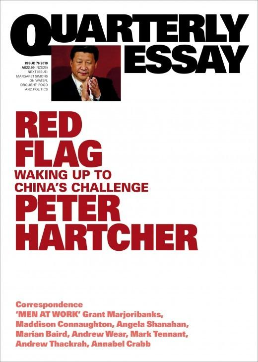 Quarterly Essay 76: Red Flag - Waking Up to China's Challenge