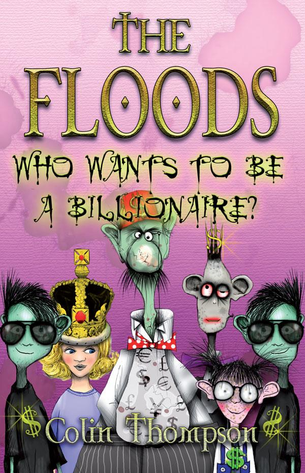 Floods 9: Who Wants To BeABillionaire