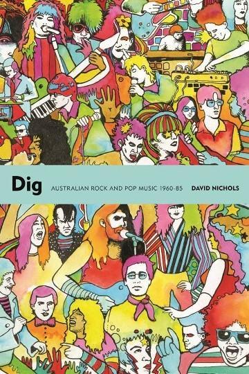 Dig: Australian Rock and PopMusic,1960-85