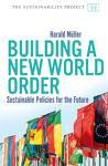 Building a New World Order - Sustainable Policies for the Future