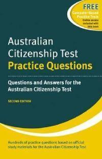 Australian Citizenship Test: Practice Questions: Questions and Answers for the AustralianCitizenshipTest