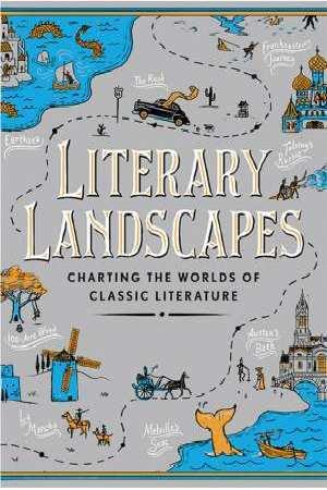 Literary Landscapes: Charting the Topography ofClassicLiterature