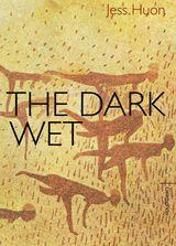 The Dark Wet