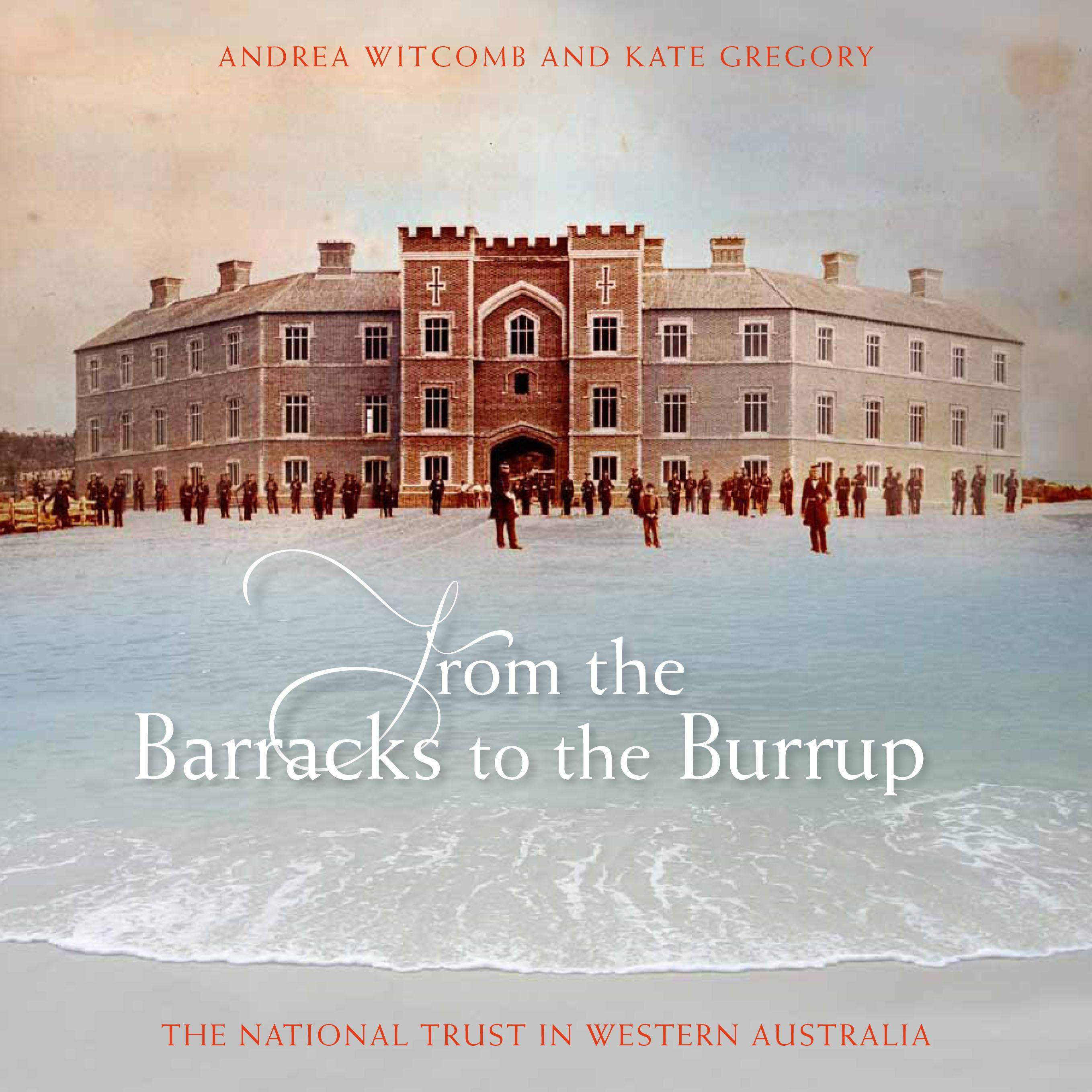 From the Barracks to the Burrup: The National Trust in Western Australia
