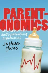 Parentonomics: An Economist Dad's Parenting Experiences