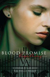 Blood Promise: Vampire Academy Volume 4