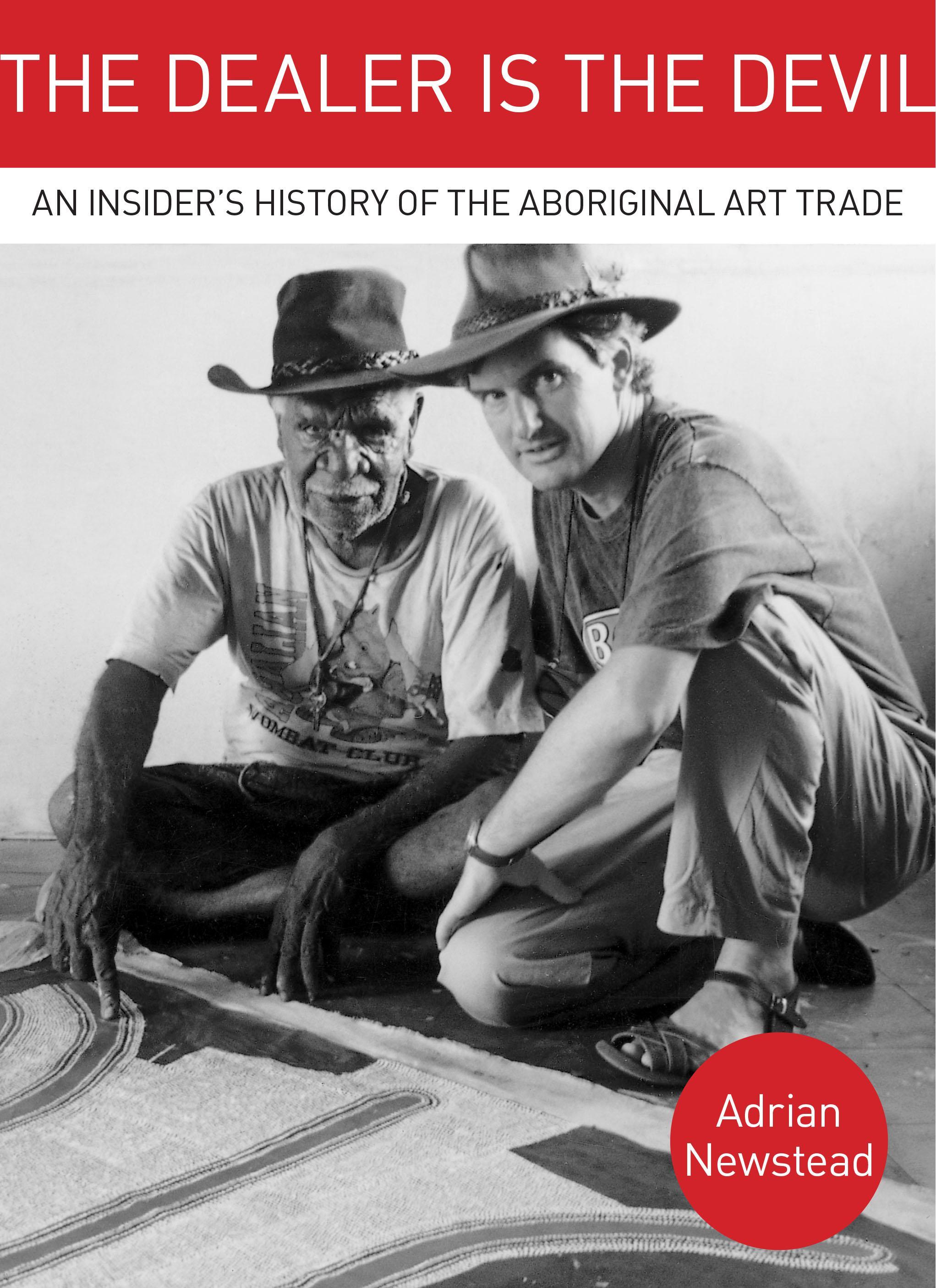 The Dealer is the Devil: Inside the Aboriginalarttrade