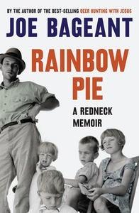 Rainbow Pie: A RedneckMemoir