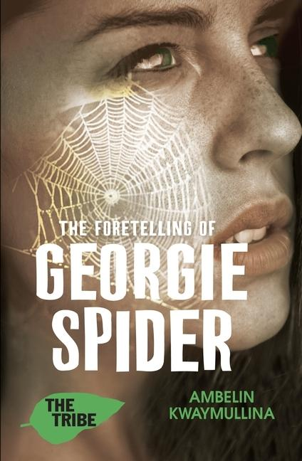 The Tribe Book 3: The Foretelling of Georgie Spider