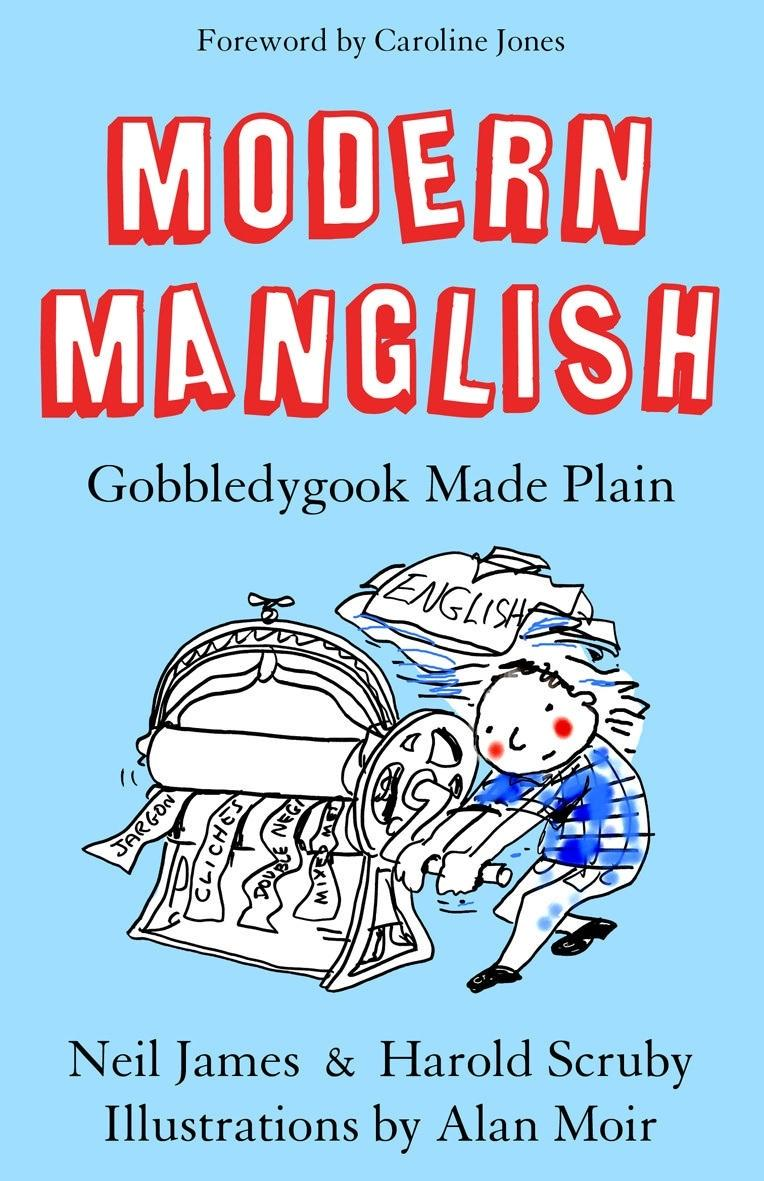 Modern Manglish: Gobbledygook Made Plain
