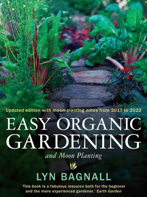 Easy Organic Gardening and Moon Planting: Updated edition with moon-planting notesfrom2017-2022