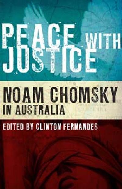 Peace with Justice: Noam ChomskyinAustralia