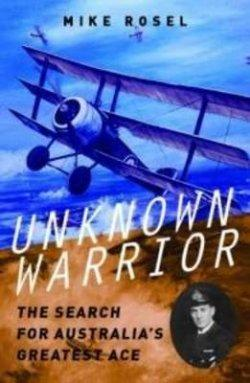 Unknown Warrior: The Search for Australia'sGreatestAce