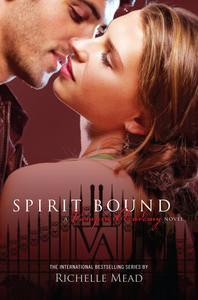 Spirit Bound: Vampire AcademyVolume5