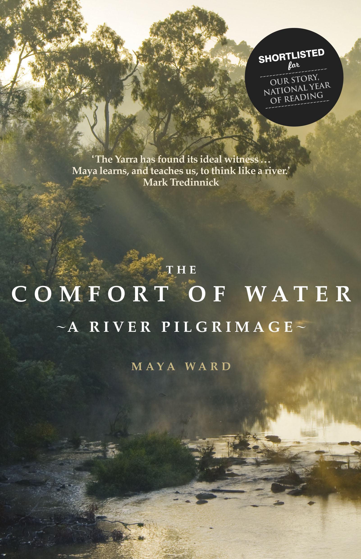 The Comfort of Water: ARiverPilgrimage