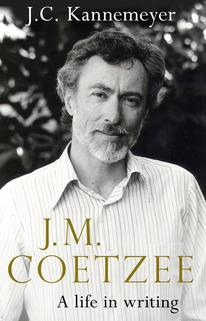 J M Coetzee: A Life in Writing