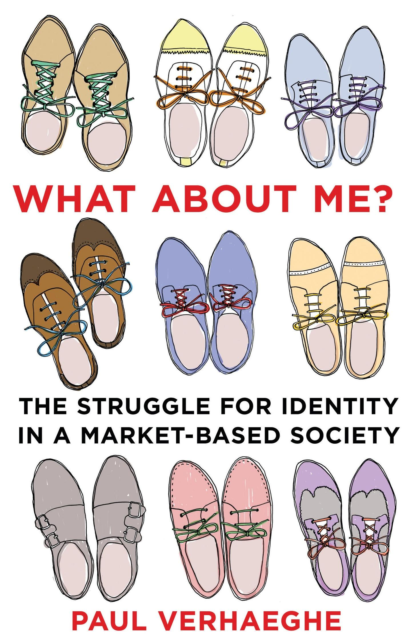 What About Me?: The Struggle for Identity in aMarket-BasedSociety