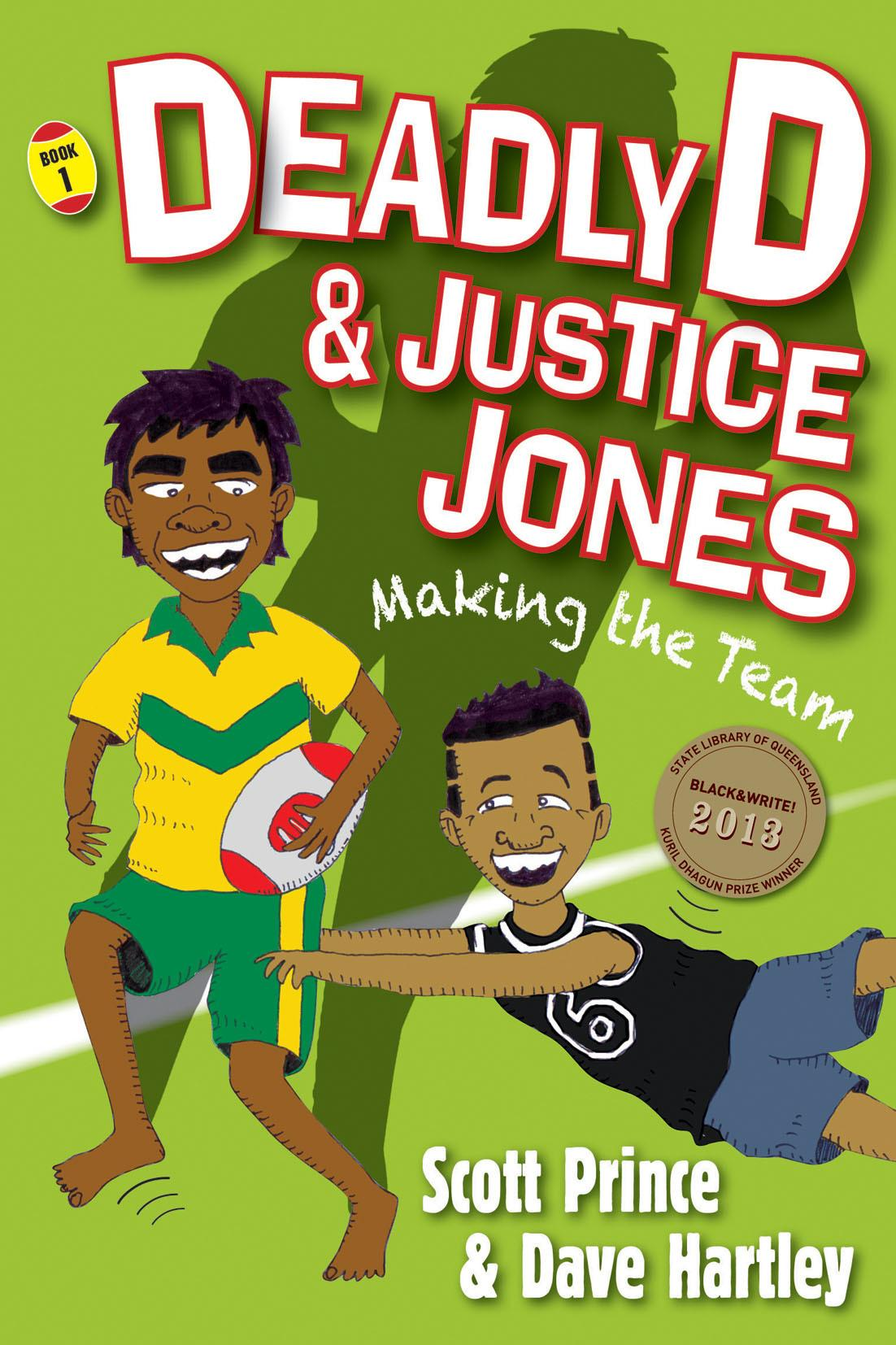 Deadly D & Justice Jones: MakingtheTeam