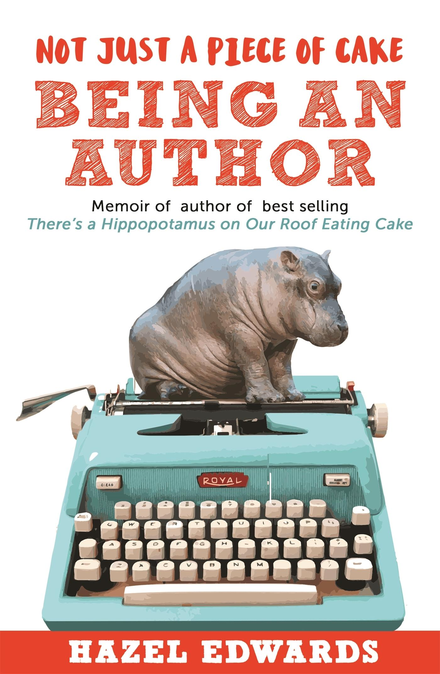 Not Just a Piece of Cake: Being an Author