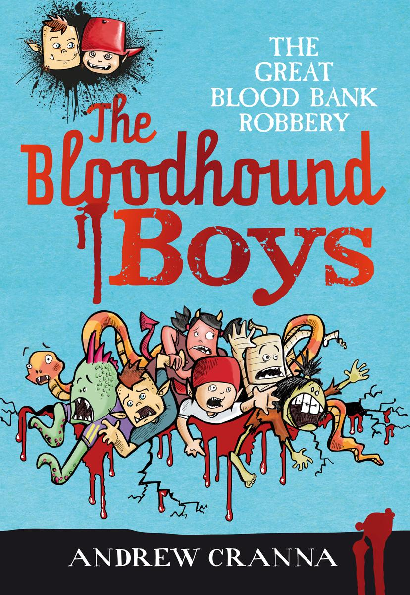 The Bloodhound Boys: The Great BloodBankRobbery