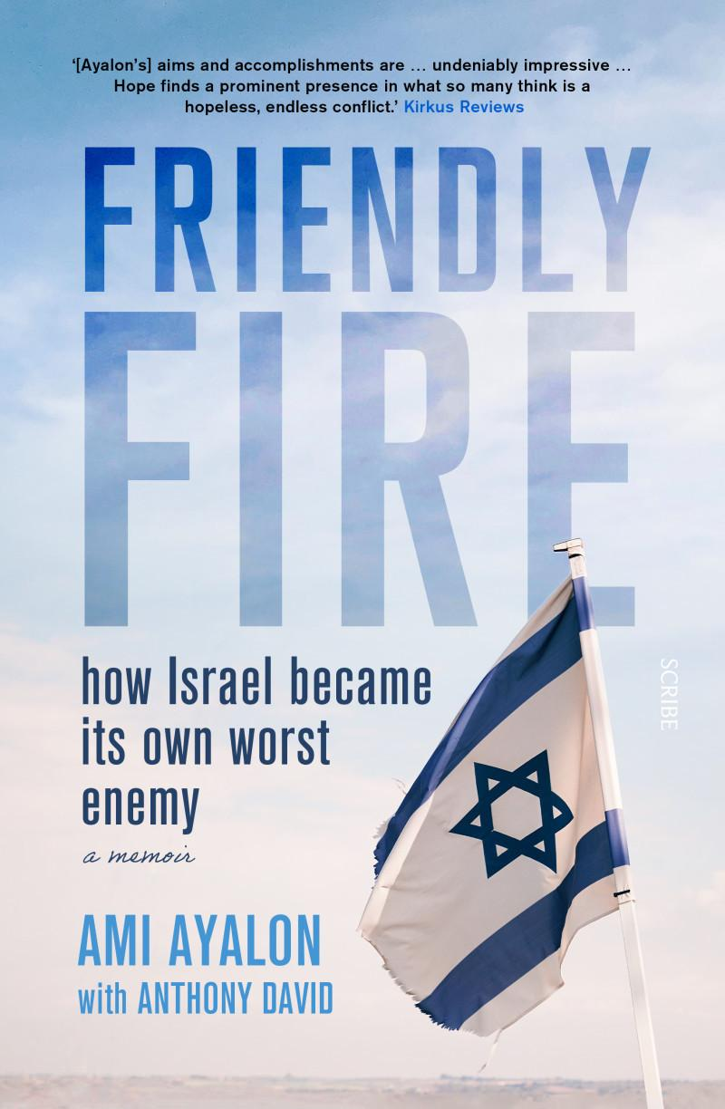 Friendly Fire: How Israel became its ownworstenemy