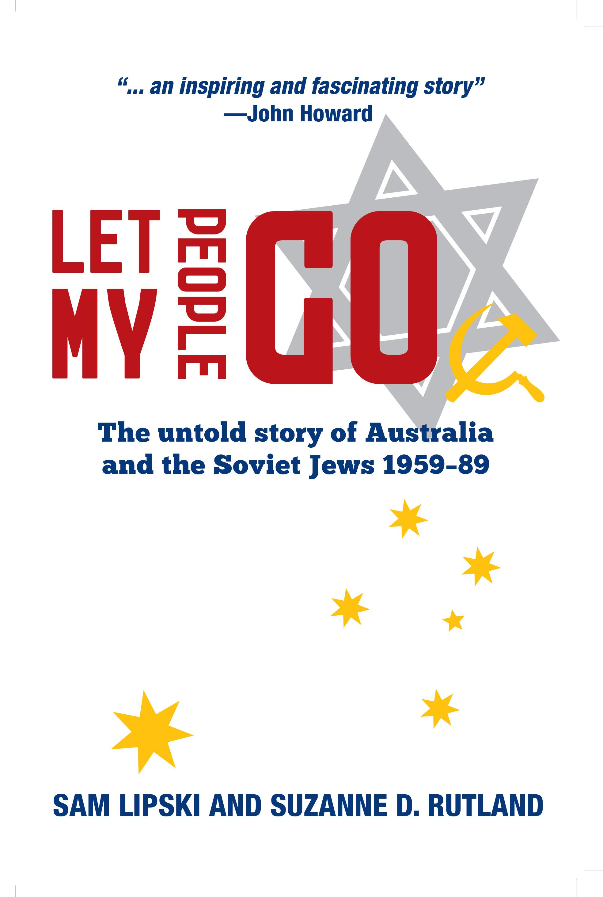 Let My People Go: The Untold Story of Australia and the Soviet Jews 1959 89